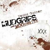 Mudgrips and Moonshine Lyrics Young Gunner