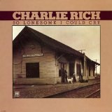 SO LONESOME I COULD CRY Lyrics Charlie Rich