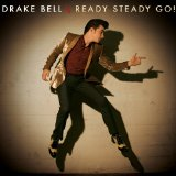 READY STEADY GO Lyrics Drake Bell