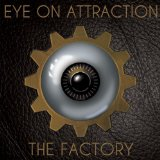 The Factory Lyrics Eye On Attraction