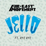 Jello (Single) Lyrics Far East Movement
