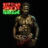 Sex, Love & Reggae Lyrics Gyptian