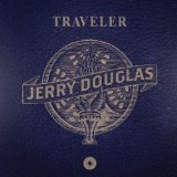 Traveler Lyrics Jerry Douglas