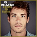 Holding My Breath Lyrics Jon McLaughlin