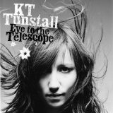 Eye to the telescope Lyrics KT Tunstall