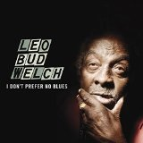 I DON'T PREFER NO BLUES Lyrics Leo Welch
