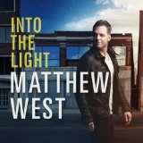 Into the Light Lyrics Matthew West