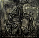 The Mediator Between Head and Hands Must Be the Heart Lyrics Sepultura