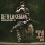 Ballads Of The Broken Few Lyrics Seth Lakeman