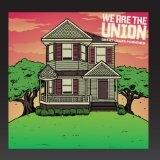 Great Leaps Forward Lyrics We Are The Union