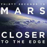 Closer To The Edge (Single) Lyrics 30 Seconds To Mars