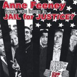 Have You Been to Jail for Justice? Lyrics Anne Feeney