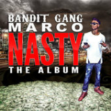 Nasty the Album Lyrics Bandit Gang Marco