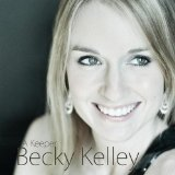 A Keeper Lyrics Becky Kelley