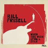 When You Wish Upon a Star Lyrics Bill Frisell