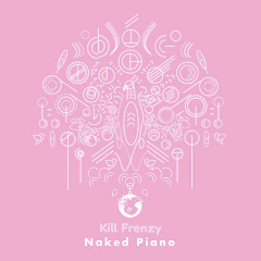 Naked Piano / For The Ladies Lyrics Kill Frenzy