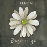 Beginnings Lyrics Lili Kendall