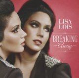 Breaking Away Lyrics Lisa Lois