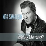 Seriously, Who Farted? Lyrics Nick Swardson