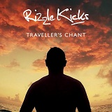 Traveller's Chant (Single) Lyrics Rizzle Kicks