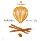 Hot Air Balloons & Cinnamon Sticks Lyrics Roach Gigz