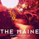 Don't Give Up On Us (Single) Lyrics The Maine