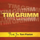 Thank You Tom Paxton Lyrics Tim Grimm