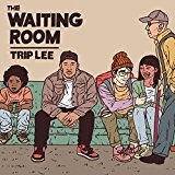 The Waiting Room Lyrics Trip Lee
