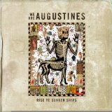 Rise Ye Sunken Ships Lyrics We Are Augustines