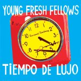 Tiempo De Lujo Lyrics Young Fresh Fellows