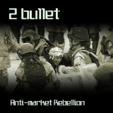 Anti-market Rebellion Lyrics 2 Bullet