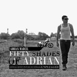 Fifty Shades of Adrian: Unplugged Lyrics Adrian Marcel