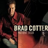 Patient Man Lyrics Brad Cotter