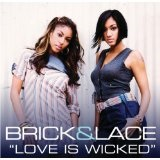 Love Is Wicked Lyrics Brick & Lace
