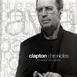 Chronicles Lyrics Clapton Eric