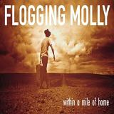 Within A Mile of Home Lyrics Flogging Molly