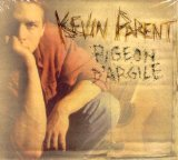 Pigeon D'argile Lyrics Kevin Parent