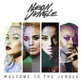 Welcome to the Jungle Lyrics Neon Jungle