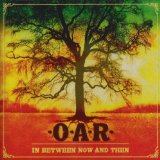 In Between Now And Then Lyrics O.A.R.