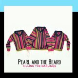 Killing the Darlings Lyrics Pearl and the Beard