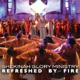 Refreshed By Fire Lyrics Shekinah Glory Ministry