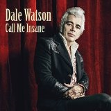 Call Me Insane Lyrics Dale Watson