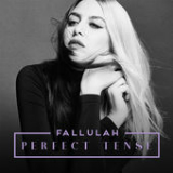 Perfect Tense Lyrics Fallulah