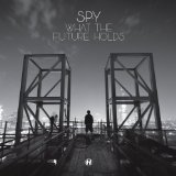 What the Future Holds Lyrics S.P.Y.
