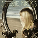 Secret Love (Single) Lyrics Stevie Nicks
