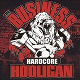Hardcore Hooligan Lyrics The Business