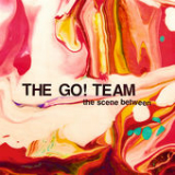 The Scene Between Lyrics The Go! Team