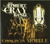 Cookin' In Mobile Lyrics The Robert Cray Band
