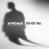 Ten Feet Tall (Single) Lyrics Afrojack