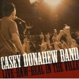 Live-Raw-Real In The Ville Lyrics Casey Band Donahew